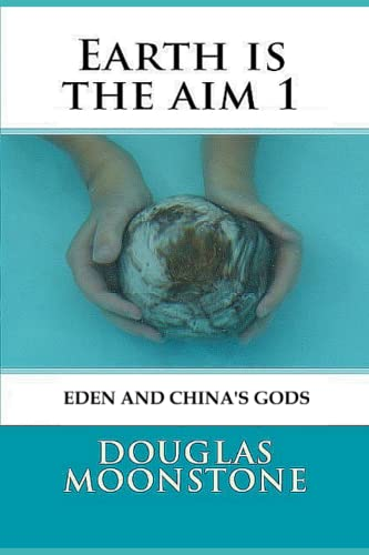 9781516953783: Earth is the aim 1: Eden and China's gods
