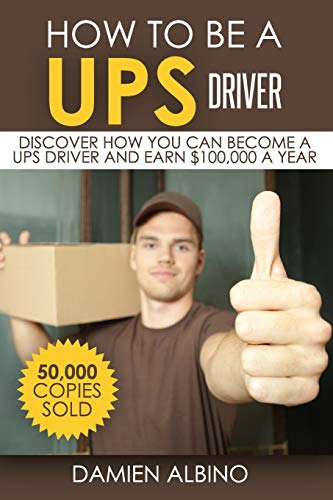9781516955589: How to be a UPS driver: Discover how you can become a UPS driver and earn $100,000 a year (Volume 1)