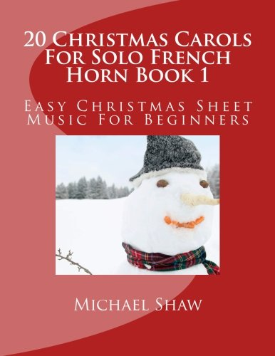 9781516956128: 20 Christmas Carols For Solo French Horn Book 1: Easy Christmas Sheet Music For Beginners (Volume 1)