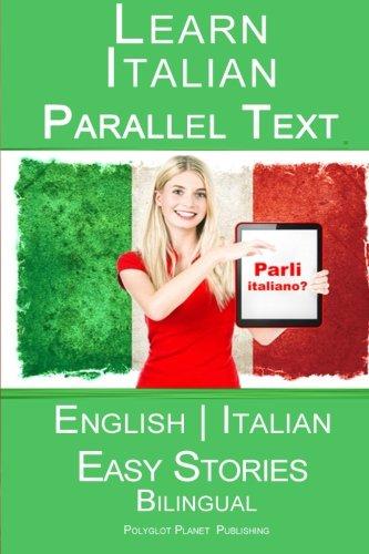 9781516957095: Learn Italian - Parallel Text - Easy Stories (English - Italian)