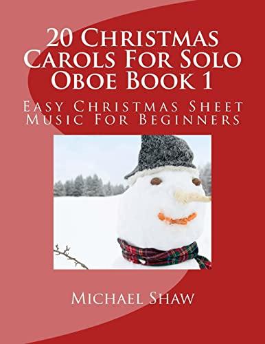 9781516957675: 20 Christmas Carols For Solo Oboe Book 1: Easy Christmas Sheet Music For Beginners: Volume 1