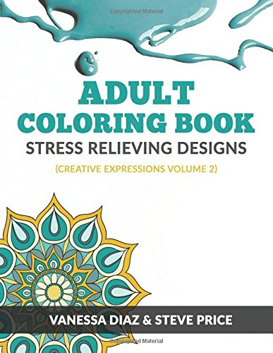 9781516958498: Adult Coloring Book: Stress Relieving Designs: Creative Expressions Volume 2