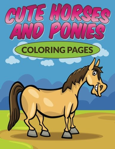 9781516959488: Cute Horses & Ponies Coloring Pages