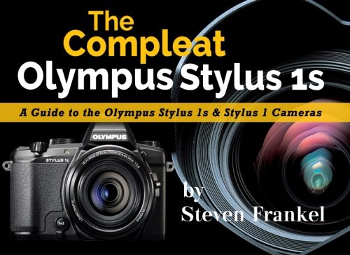 9781516960408: The Compleat Olympus Stylus 1s: A Guide to the Olympus Stylus 1s & Stylus 1 Cameras