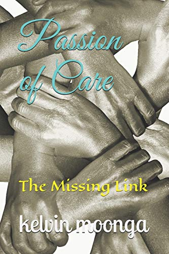 9781516961573: Passion of Care: The Missing Link