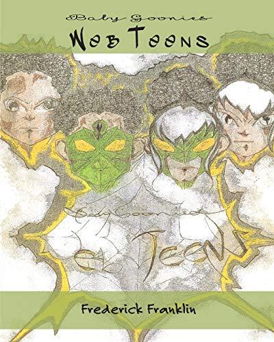 9781516962150: Web Teens (Baby Goonies) (Volume 1)