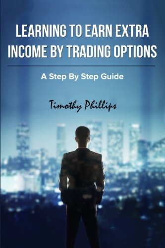 Learning To Earn Extra Incom By Trading: Phillips, Mr. Timothy