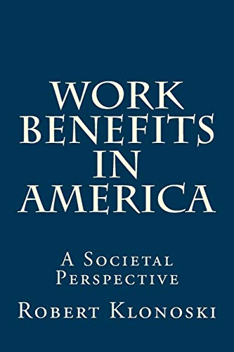 9781516962662: Work Benefits in America: A Societal Perspective