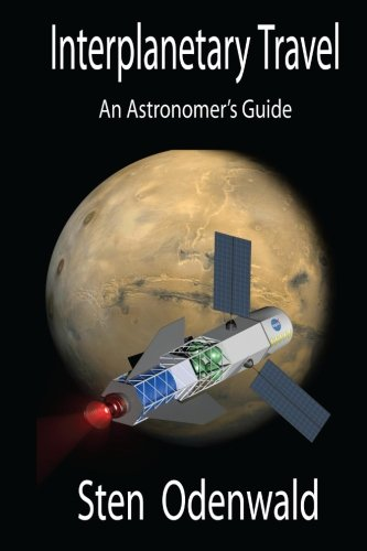 9781516962938: Interplanetary Travel: An Astronomer's Guide