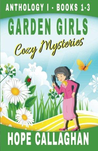 9781516963881: Garden Girls Cozy Mysteries Series: Anthology 1 - Books 1-3