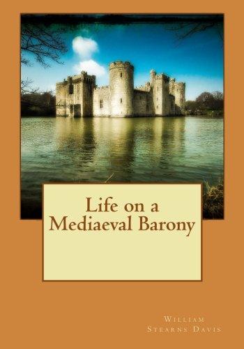 Life on a Mediaeval Barony: William Stearns Davis