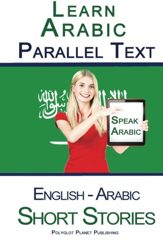 9781516968770: Learn Arabic - Parallel Text - Short Stories (English - Arabic)