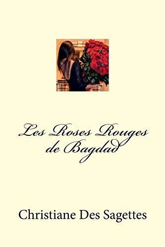 9781516969333: Les Roses Rouges de Bagdad (French Edition)