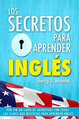 9781516969814: Los secretos para aprender ingles: Por fin un libro de autoayuda con todas las claves que necesitas para aprender inglés (Spanish Edition)