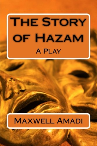 The Story of Hazam: A Play: Amadi S., MR