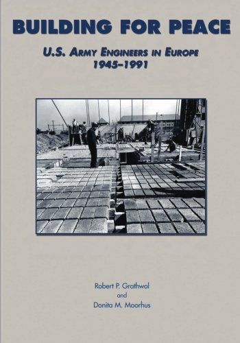 9781516973088: Building for Peace: U.S. Army Engineers in Europe, 1945-1991 (U.S. Army in the Cold War)