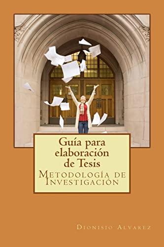 Guía para elaboración de Tesis: Metodología de: Alvarez, Dionisio