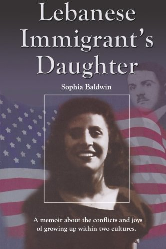 9781516974375: Lebanese Immigrant's Daughter: A memoir about the conflicts and joys of growing up within two cultures