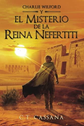 9781516976294: El misterio de la Reina Nefertiti (Charlie Wilford y el misterio de la Reina Nefertiti) (Volume 1) (Spanish Edition)