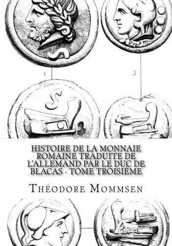 9781516976560: Histoire de la Monnaie Romaine Traduite de l'Allemand par Le Duc De Blacas - Tome Troisième (French Edition)