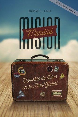 9781516977642: Misión Mundial: El Pueblo de Dios en su plan Global (Mision Mundial) (Volume 1) (Spanish Edition)