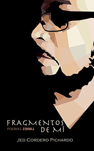 9781516977666: Fragmentos de mí: Poemas Libres (Spanish Edition)