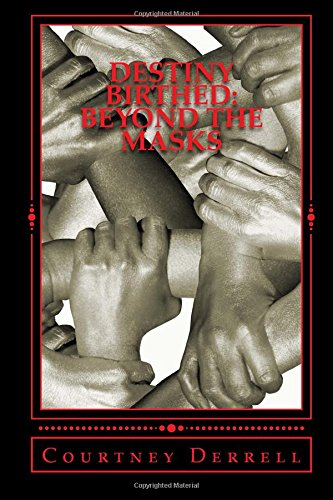 9781516977840: DESTINY BIRTHED: Beyond the Masks: An Exposition of Esther & Blood Ties
