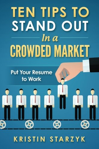 9781516979370: Ten Tips to Stand Out In a Crowded Market: Put Your Resume to Work