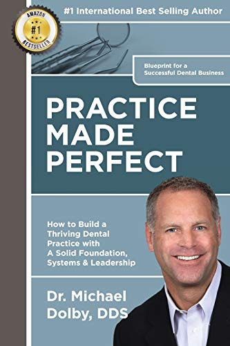 9781516980260: Practice Made Perfect: How to Build a Thriving Dental Practice with A Solid Foundation, Systems & Leadership