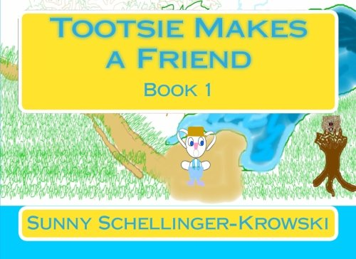 9781516980543: Tootsie Makes a Friend: Book 1 (Tootsie and His Family) (Volume 1)