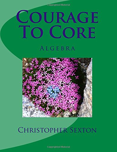Courage To Core: Algebra: Christopher Sexton
