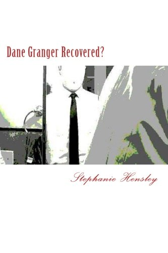 Dane Granger Recovered?: Stephanie Hensley
