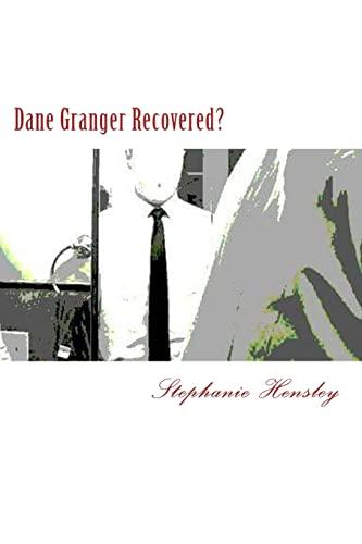 Dane Granger Recovered?: Stephanie Hensley