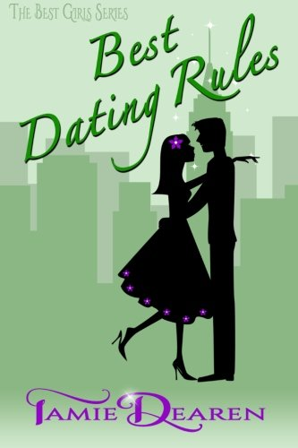 9781516981953: Best Dating Rules: A Romantic Comedy (The Best Girls) (Volume 2)