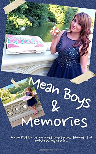 9781516981977: Mean Boys & Memories: A compilation of my most hideous, outrageous, and embarrassing moments.