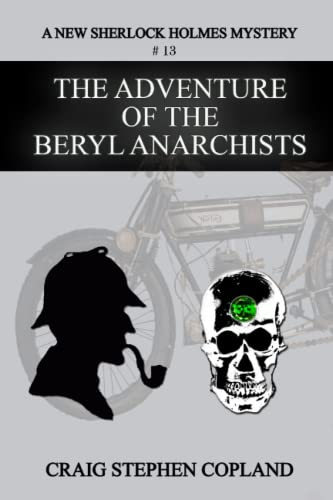 9781516982479: The Adventure of the Beryl Anarchists: A New Sherlock Holmes Mystery (New Sherlock Holmes Mysteries) (Volume 14)