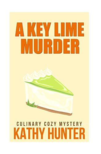 9781516984824: A Key Lime Murder: Culinary Cozy Mystery