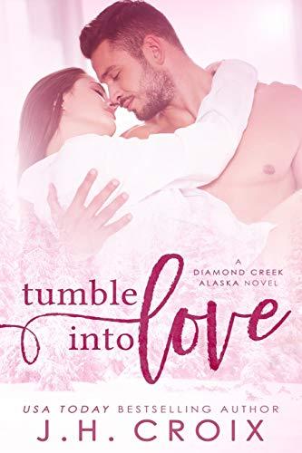 9781516984923: Tumble into Love: A Diamond Creek, Alaska Novel (Diamond Creek, Alaska Novels) (Volume 5)