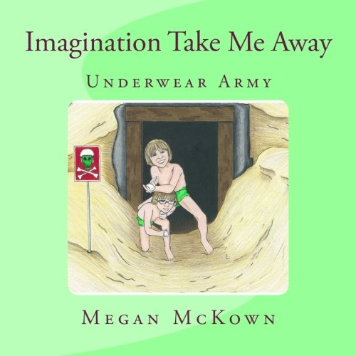 9781516985760: Imagination Take Me Away: Underwear Army (Imagination Series) (Volume 2)
