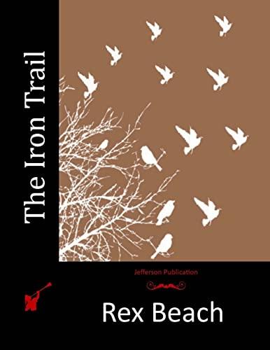 The Iron Trail (Paperback): Rex Beach