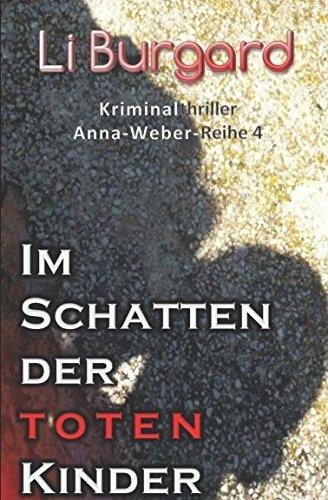 9781516986507: Im Schatten der toten Kinder: Volume 4 (Anna-Weber-Reihe)