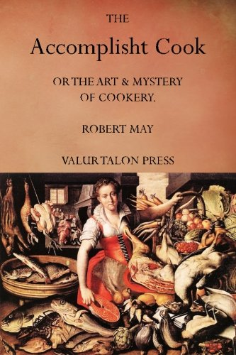 9781516986583: The Accomplisht Cook: or the Art and Mystery of Cookery