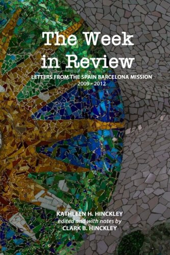 9781516987030: The Week in Review: Letters from the Spain Barcelona Mission, 2009-2012