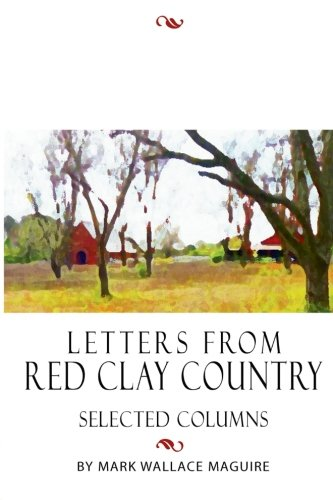 9781516987818: Letters from Red Clay Country: Selected Columns by Mark Wallace Maguire