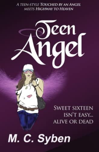 9781516987863: Teen Angel: Rebirth, Survival, Wearing Skin (Volume 1)