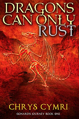 9781516988778: Dragons Can Only Rust (Gonard's Journey) (Volume 1)