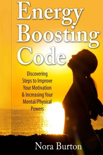 9781516988808: Energy Boosting Code: Discovering Steps to Improve Your Motivation & Increasing Your Mental/Physical Powers