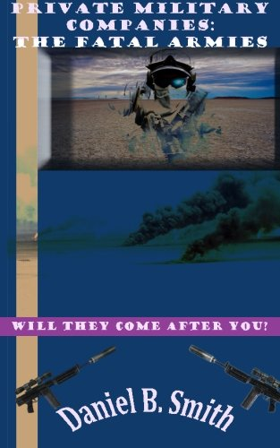9781516990436: Private Military Companies: The fatal armies