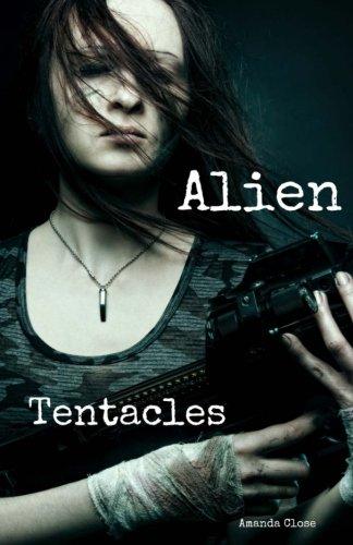 Alien Tentacles: Omnibus Edition: Amanda Close