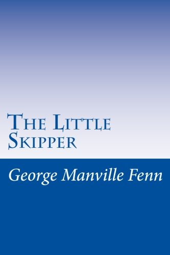 The Little Skipper (Paperback): George Manville Fenn